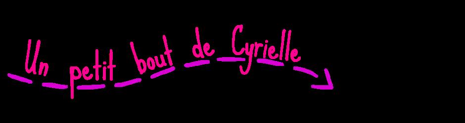 Un petit bout de Cyrielle