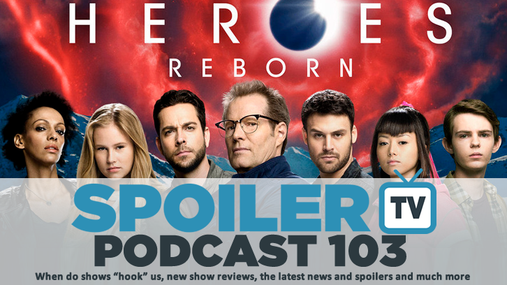 STV Podcast 103 - When do shows hook you discussion and this weeks TV reviews and spoilers