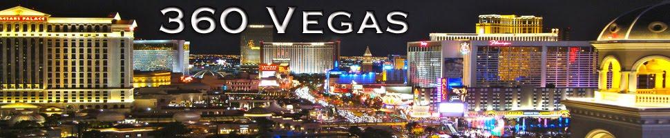 Vicarious Vegas: 360 Vegas Trip Reports