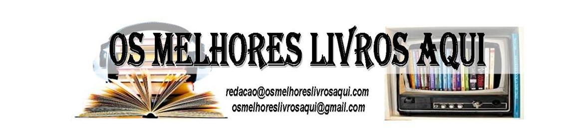 OS MELHORES LIVROS AQUI!