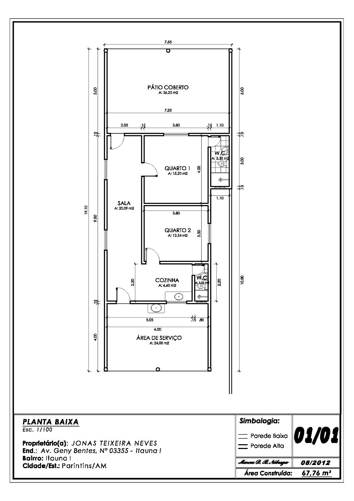 Layout Projetado: Planta Baixa de residencia localizada na