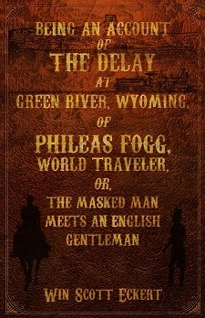 NOW AVAILABLE!<br><i>Phileas Fogg chapbook</i><br>by Win Scott Eckert