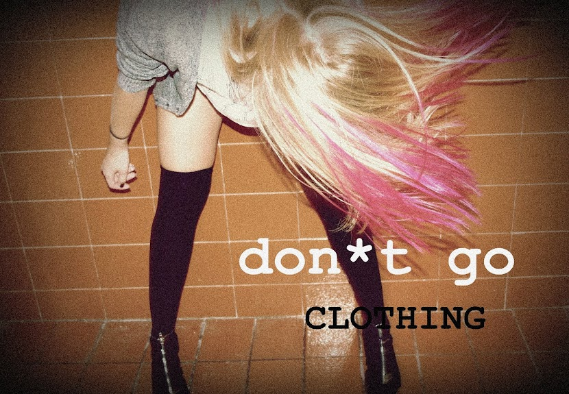 don*t go CLOTHING