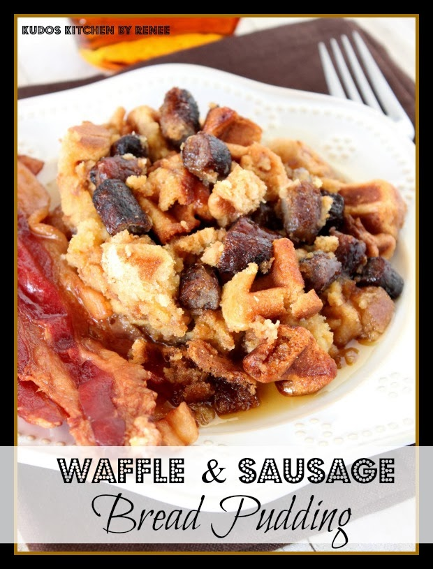 Waffle and Sausage Bread Pudding - Kudos Kitchen by Renée