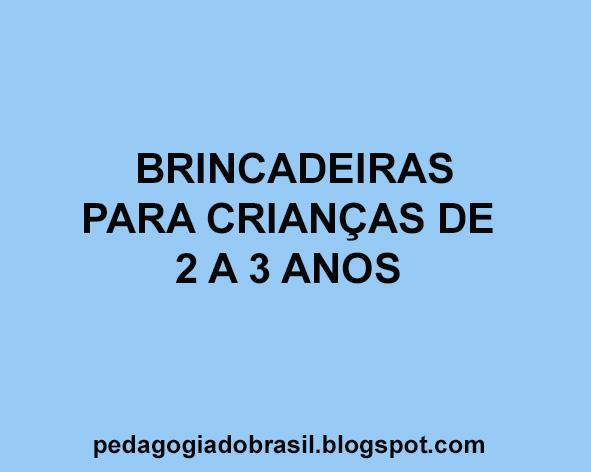 Excepcional Pedagogia Brasil: 5 brincadeiras para crianças de 2 a 3 anos FM62
