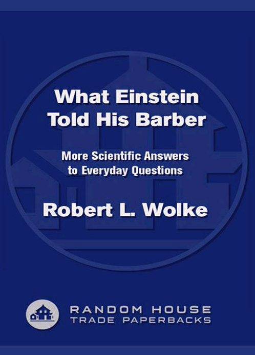 What Einstein Told His Barber More Scientific Answers to Everyday Questions.pdf