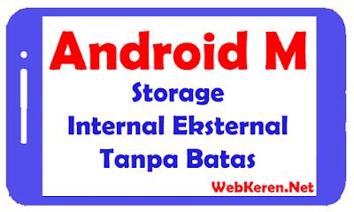 Android M Storage Internal Eksternal Tanpa Batas!