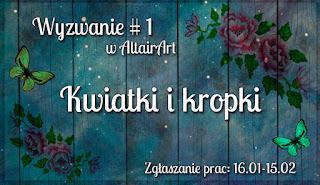 http://www.altairart.pl/2016/01/wyzwanie1-kwiatki-i-kropki-challenge-1.html