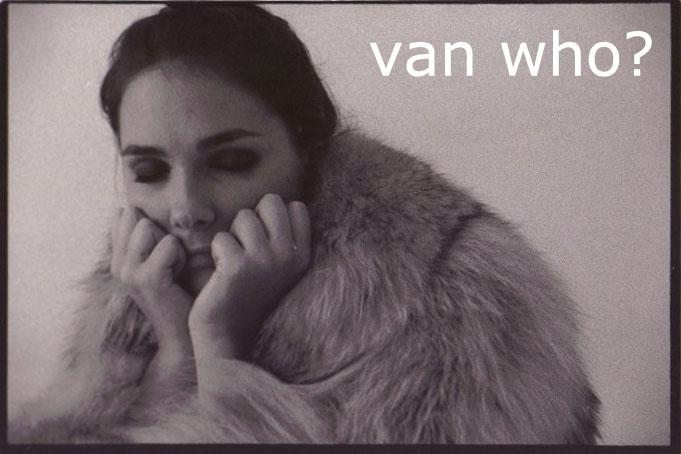 van who?
