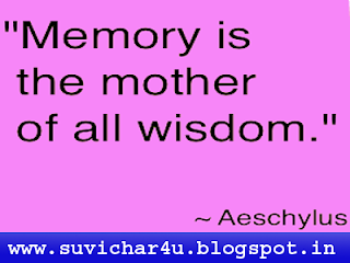 Memory is the mother of all wisdom. By Aeschylus