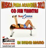 MUSICA PARA ACADEMIA 2013 BY DJ HELDER ANGELO CD SEM VINHETAS