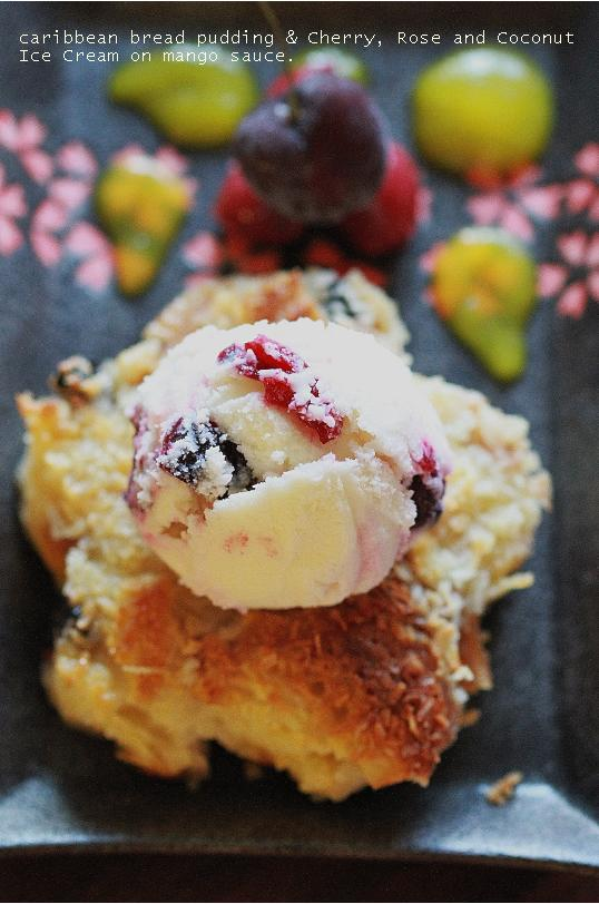 ... bread pudding and Cherry, Rose and Coconut Ice Cream on mango sauce