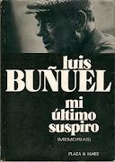 MI ÚLTIMO SUSPIRO.  Por Luis BUÑUEL.