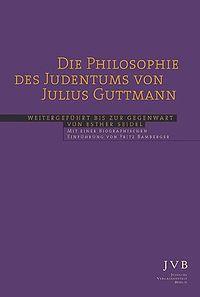 Julius Guttmann: Die Philosophie des Judentums (1933)