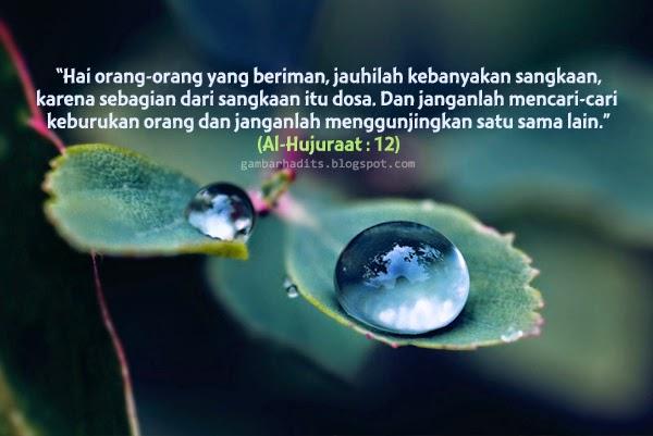 Al-Hujuraat : 12, Larangan Bersangka-Sangka & Menggunjing