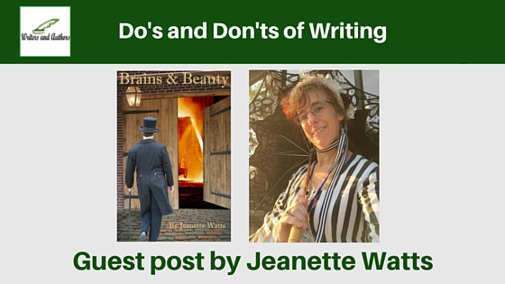 Do's and Don'ts of Writing, guest post by Jeanette Watts #Writing