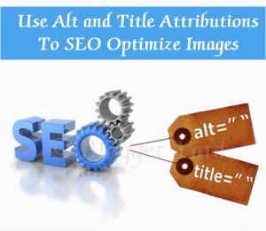 Add Alt and Title Attributes To SEO Optimize Images