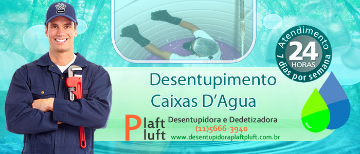 Desentupimento e Limpeza de Caixas de Agua em São Paulo - Desentupidora Plaft Pluft