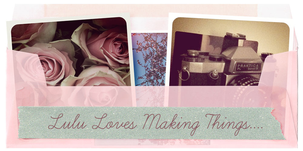 Lulu loves making things......