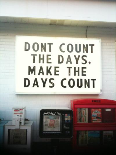 No Cuentes los Días, Haz que los Días Cuenten