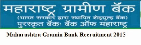 Maharashtra Gramin Bank Recruitment 2015
