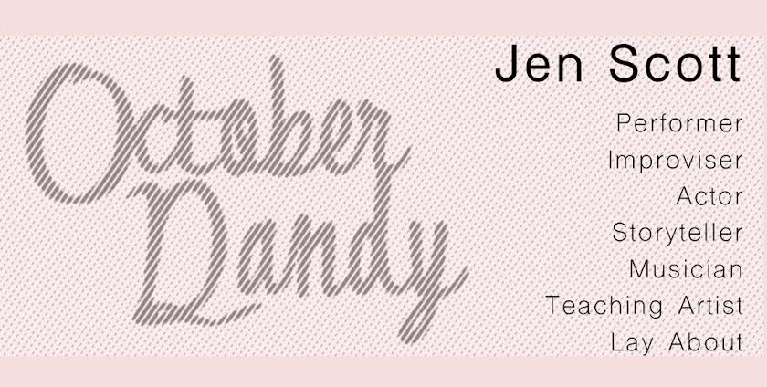 Jen Scott - Performer, Improviser, Musician, Teaching Artist