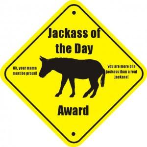 http://1.bp.blogspot.com/-Q3q-WrTCypI/TaSq21g3DGI/AAAAAAAAAEA/xz4JCRoRhUo/s400/jackass-award-300x300.jpg