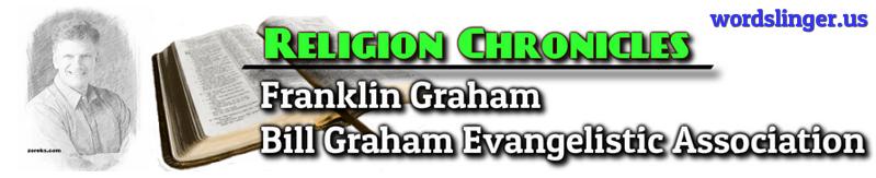 http://www.religionchronicles.info/re-franklin-graham.html