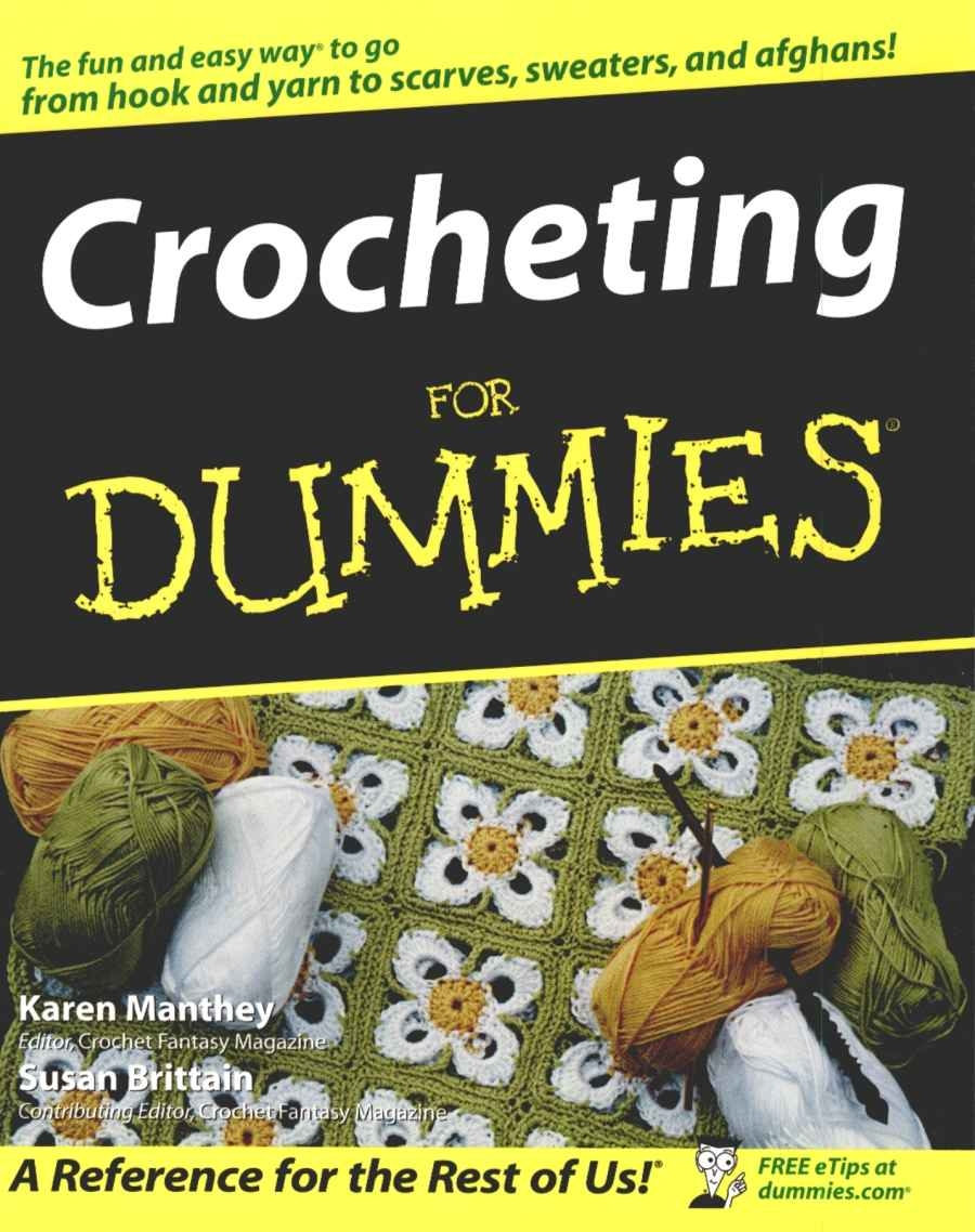 Crocheting For Dummies : Lana y ganchillo Libro quot Crocheting for DUMMIES quot ingl 233 s