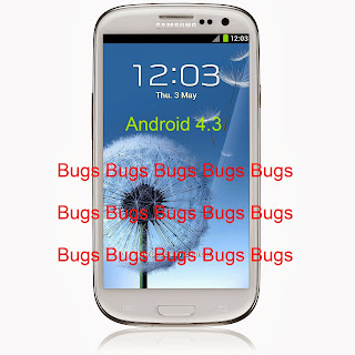 Samsung Galaxy S3 Android 4.3 update is full of bugs