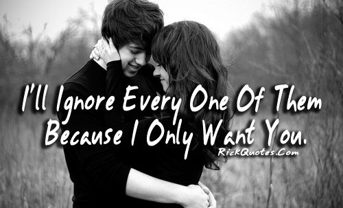 I Love You And Only You Quotes : Only Want You Quotes. QuotesGram