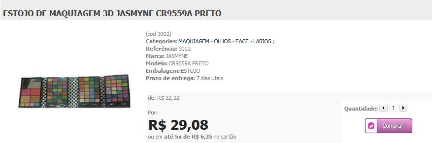 http://www.lindamargarida.com.br/ESTOJO-DE-MAQUIAGEM-3D-JASMYNE-CR9559A-PRETO/prod-1883451/