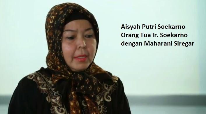 Mengenal Aisyah Putri Soekarno Keturunan Presiden Indonesia Pertama dengan Maharani Siregar