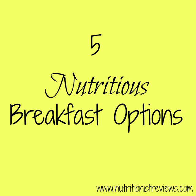 5 Nutritious Breakfast Options