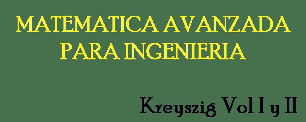 Libro y Sol: Matematica Para Ingenieria Kreyszig  Vol I y II
