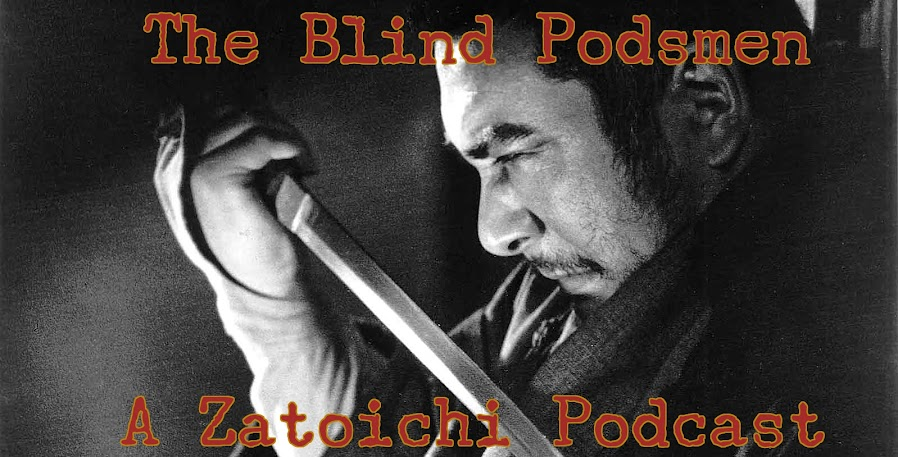 The Blind Podsmen: A Zatoichi Podcast