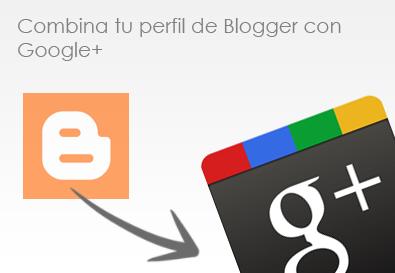 Combinar tu perfil de Blogger con el de Google Plus