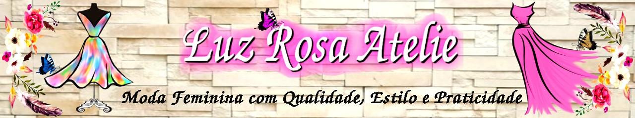 Luz Rosa Atelie - Moda Feminina