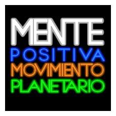 """Somos los mismos """"Mente Positiva Movimiento Planetario"""""""