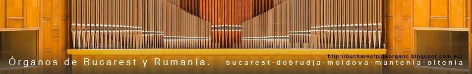 Órganos de Bucarest y Rumanía.