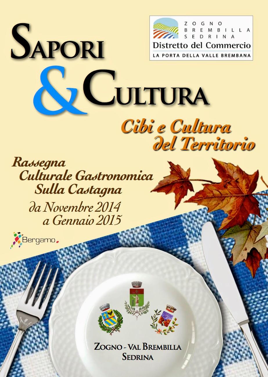 Sapori & Cultura Fino a Gennaio 2015 Zogno (BG)