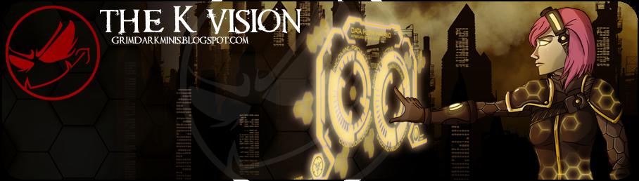the K vision: Grimdark Minis