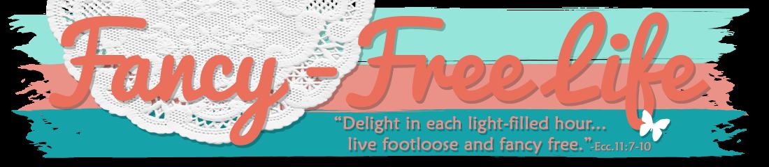 Fancy-Free Life