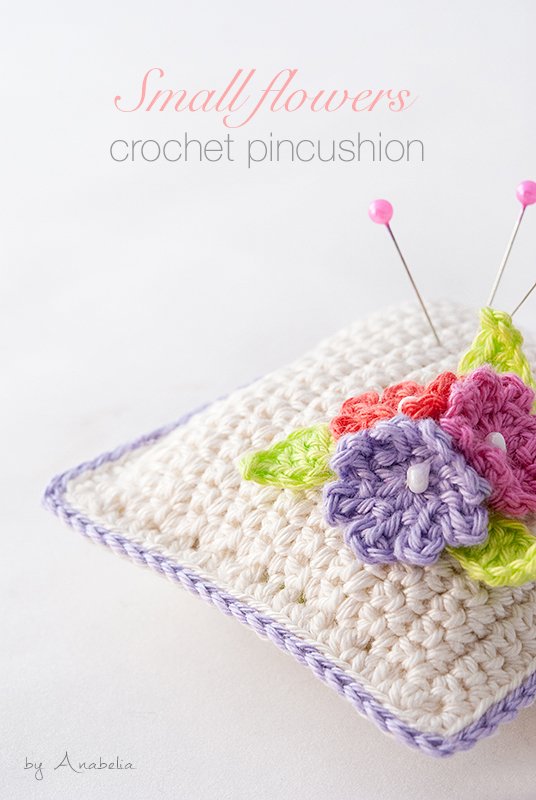 Small flowers crochet pincushion giveaway | Anabelia Craft Design ...