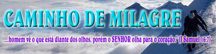 CAMINHO DE MILAGRE
