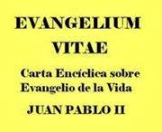 JUAN PABLO II: El Evangelio de la Vida (Encíclica)