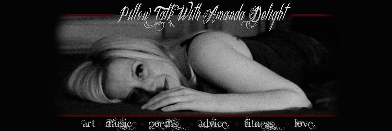 Pillow Talk With Amanda Delight
