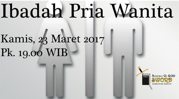 Ibadah Pria & Wanita, Kamis 23 Maret 2017