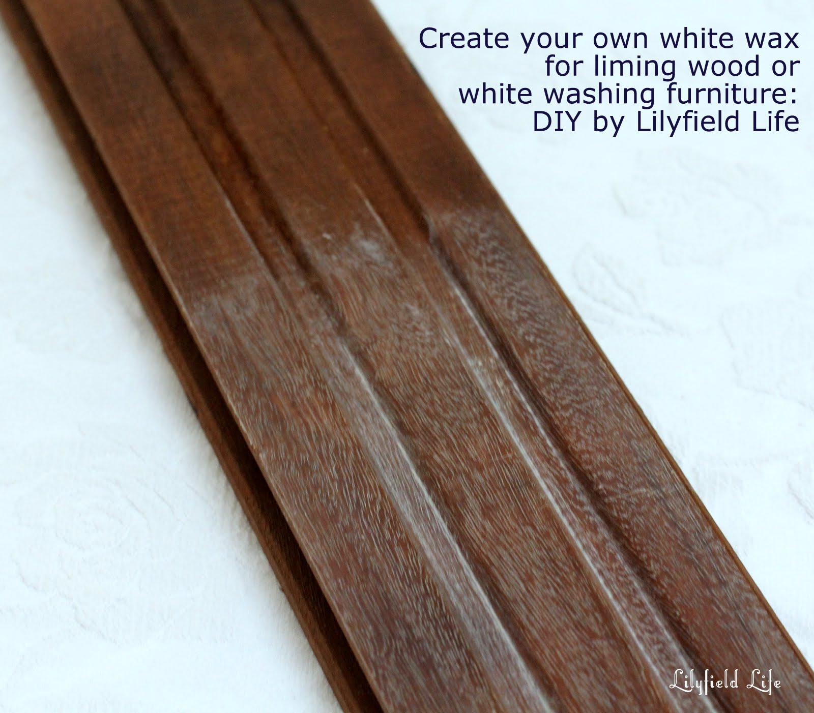 White Wax  Liming Wax  Make your own. Lilyfield Life  White Wax  Liming Wax  Make your own