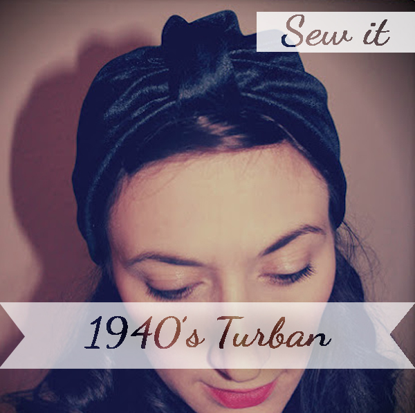 Sew yourself a 1940's Turban